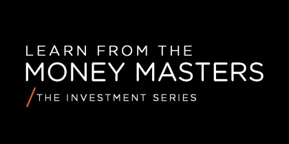No More Practice: Learn from the Money Masters – The Investment Series